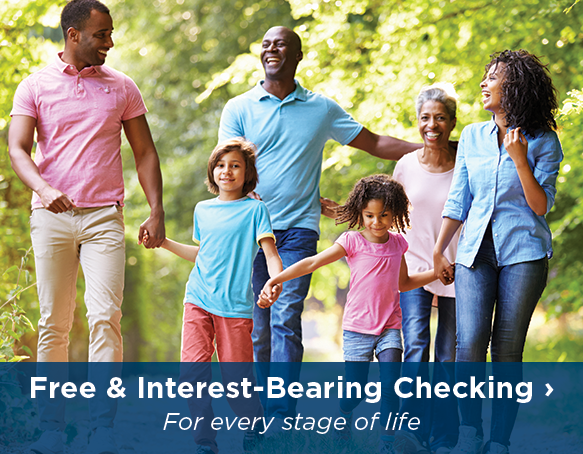 Free and interest bearing checking for every stage of life