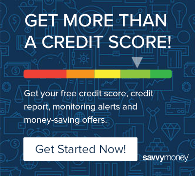 get your free credit score, credit report, monitoring alerts and money-saving offers