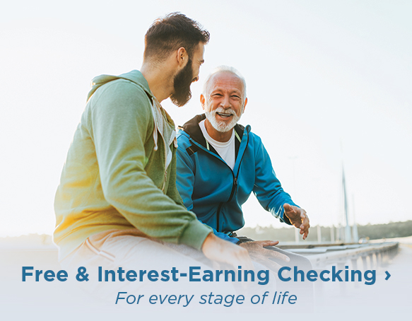 Free and interest earning checking for every stage of life