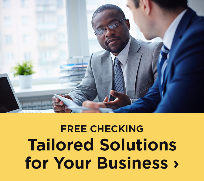 Free checking - Tailored solutions for your business needs