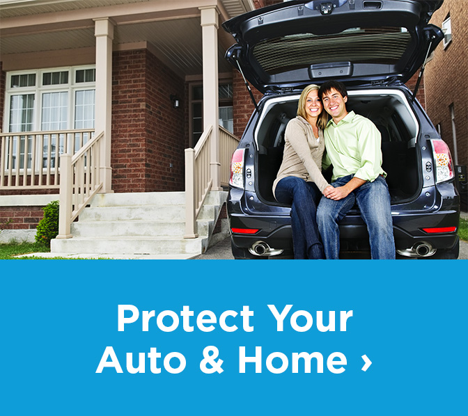 Protect your Auto & Home