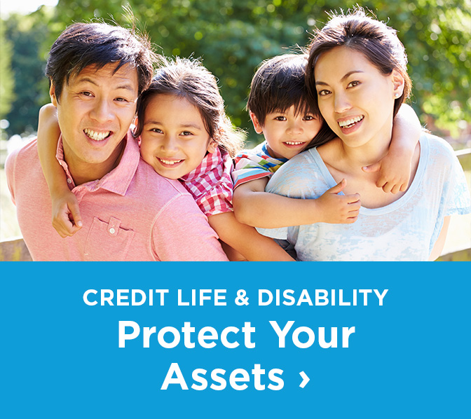 Credit Life and Disability Protect Your Assets